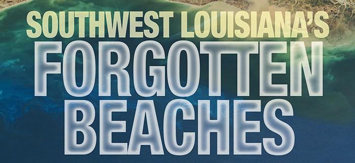 SOUTHWEST LOUISIANA'S FORGOTTEN BEACHES